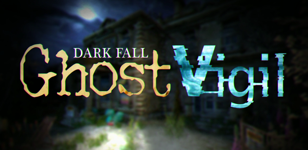 Dark Fall - Ghost Vigil